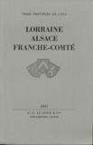 Trois provinces de l'Est Lorraine, Alsace, Franche-Comté - Préface de Charles-Edmond Perrin