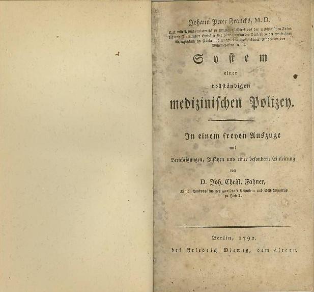 Johann Peter Francks, M.D. System einer vollständigen medizinischen Polizey. In einem Freyen Auszuge mit Berichtigungen, Zusätzen und einer besondern Einleitung von Fahner.