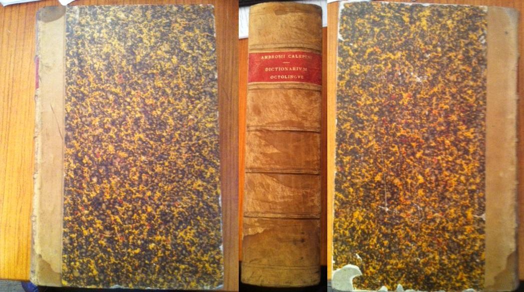 Ambrosii Calepini dictionarium octolingue [CALEPIN (Ambroise ; CALEPINO Ambrogio)