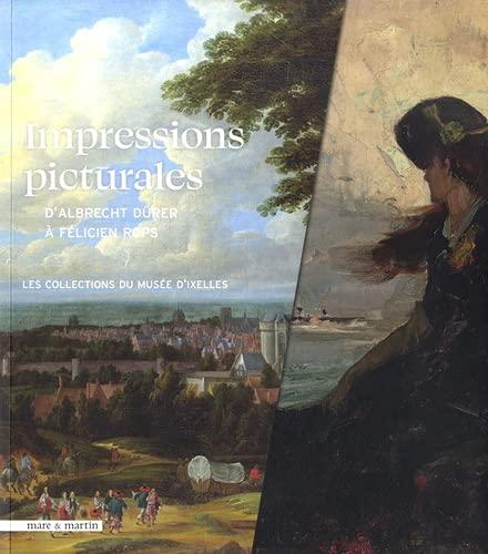 Impressions picturales de Dürer à Rops - Quartiers d'été du musée d'Ixelles