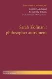 Sarah Kofman - Philosopher autrement