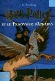 Harry Potter et le Prisonnier d'Azkaban (Harry Potter and the Prisoner of Azkaban) (French Edition) by J. K. Rowling (2007-03-01) - Contemporary French Fiction - 01/03/2007