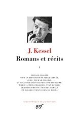 Romans et récits - Oeuvres I de Joseph Kessel
