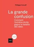 La grande confusion - Comment l'extrême-droite gagne la bataille des idées?