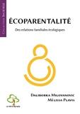Écoparentalité - Des relations familiales écologiques