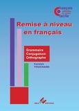 Remise à niveau en français - Grammaire, conjugaison, orthographe, vie pratique
