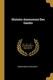 Histoire Amoureuse Des Gaules - Wentworth Press - 28/07/2018