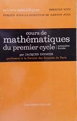 Cours de mathématiques du premier cycle Première année de Dixmier Jacques