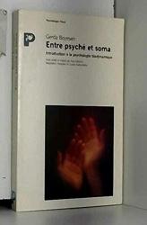 Entre psyché et soma - Introduction à la psychologie biodynamique de Gerda Boyesen