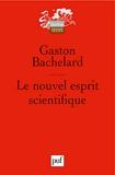 Le nouvel esprit scientifique - Presses Universitaires de France - PUF - 19/11/2003