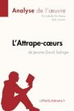 L'Attrape-cœurs de Jerome David Salinger (Analyse de l'œuvre) Comprendre la littérature avec lePetitLittéraire.fr