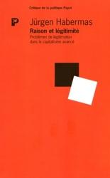 Raison et légitimité - Problèmes de légitimation dans le capitalisme avancé de Jürgen Habermas