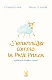 S'émerveiller comme Le Petit Prince - Manuel pour réenchanter votre quotidien