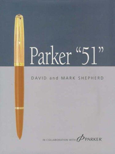 Parker 51 by David Shepherd (2004-12-01)