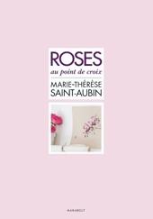 Les Roses de Marie-Thérèse Saint-Aubin