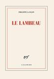 Le lambeau - Prix Femina 2018