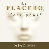 Le placebo, c'est vous ! - Format Téléchargement Audio - 15,95 €
