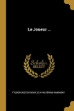 Le Joueur ... - Wentworth Press - 07/08/2018
