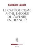 Le Catholicisme a-t-il encore de l'avenir en France ?