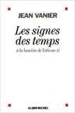 Les signes des temps - A la lumière de Vatican II de Jean Vanier ( 3 octobre 2012 ) - ALBIN MICHEL; Édition Albin Michel (3 octobre 2012)