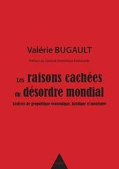 Les raisons cachées du désordre mondial de Valérie Bugault