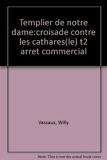 Le Templier De Notre-Dame Tome 2 - Croisade Contre Les Cathares