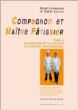 Compagnon et maître pâtissier, tome 3 - Savoir-faire et techniques du domaine professionnel de Daniel Chaboissier,Didier Lebigre ( 15 janvier 1999 ) - 15/01/1999