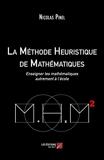 La Méthode Heuristique de Mathématiques. Enseigner les mathématiques autrement à l´école - Les Editions du Net - 09/06/2020