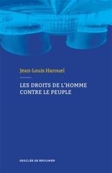 Les droits de l'homme contre le peuple de Jean-Louis Harouel