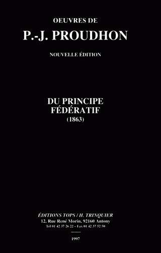 Du principe fédératif et de la nécessité de reconstituer le parti de la Révolution (1863)