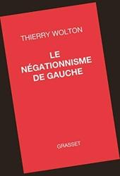 Le négationnisme de gauche de Thierry Wolton
