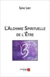 L'Alchimie Spirituelle de l'Être
