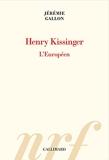 Henry Kissinger - L'Européen