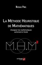 La Méthode Heuristique de Mathématiques. Enseigner les mathématiques autrement à l´école de Nicolas Pinel