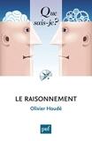 Le raisonnement - Que Sais Je - 05/02/2014