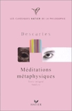 Meditations metaphysiques - Texte intégral, analyse - Hatier - 05/01/2000