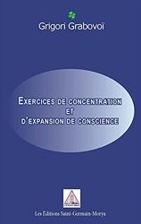 Exercices de concentration et d'expansion de conscience de Grigori Petrovich Grabovoï