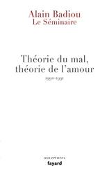 Le Séminaire - Théorie du mal, théorie de l'amour (1990-1991) d'Alain Badiou