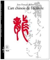 L'art chinois de l'ecriture de Jean-François Billeter