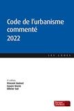 Code de l'urbanisme commenté 2022 (9e éd.)