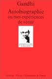 Autobiographie ou mes expériences de vérité - Presses Universitaires de France - PUF - 01/11/1998