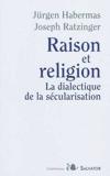 Raison et religion. Dialectique de la sécularisation de Jürgen Habermas (18 février 2010) Broché - 18/02/2010