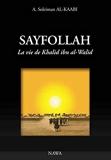 Sayfollah : la vie de Khalid Ibn Al-Walid - La vie de Khalid ibn al-Walid - 3ème édition