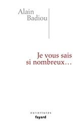 Je vous sais si nombreux d'Alain Badiou