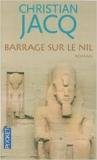 Barrage sur le Nil de Christian JACQ ( 19 janvier 2012 ) - Pocket (19 janvier 2012) - 19/01/2012