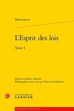 L'esprit des lois - Tome 1 - Classiques Garnier - 11/04/2011
