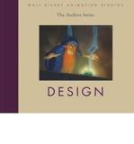 [(Walt Disney Animation Studios - the Archive Series: Design)] [ Created by Disney Editions ] [November, 2010] - Disney Editions - 27/11/2010