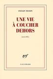 Une vie à coucher dehors - Gallimard - 12/03/2009