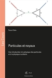 Particules et noyaux - Une introduction à la physique des particules et à la physique nucléaire