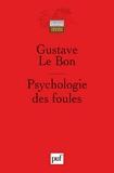 Psychologie des foules - Presses Universitaires de France - PUF - 20/12/2003